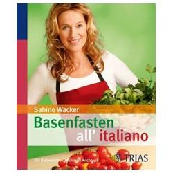 Basenfasten allitaliano: Für italienische Gefühle im Kochtopf